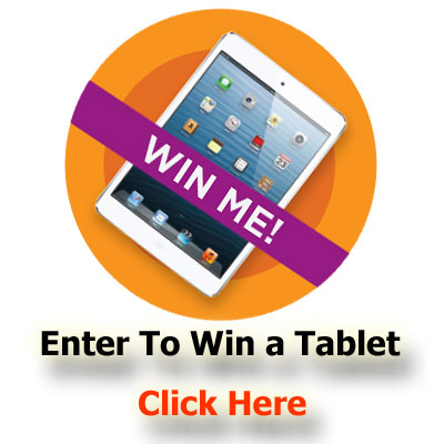 Click here to Enter To Win a Tablet